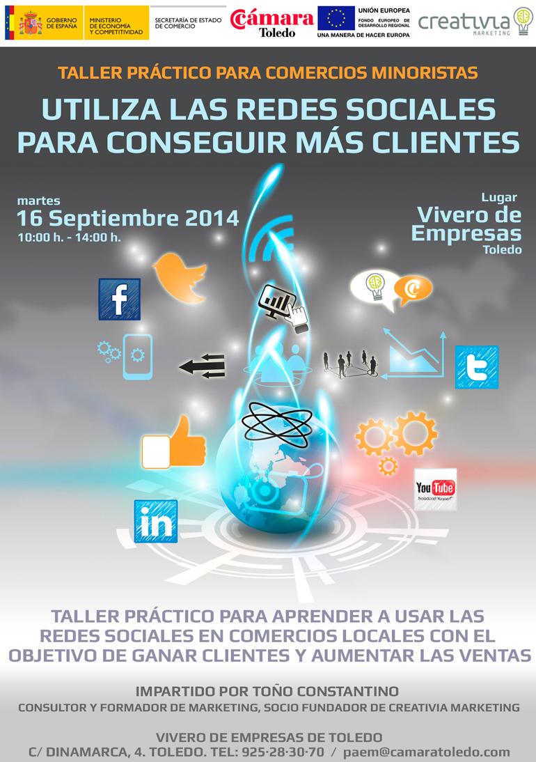 Taller práctico: Cómo utilizar las Redes Sociales para ganar clientes. Toño Constantino. Creativia Marketing