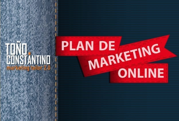 Plan de Marketing Online - Antonio Toño Constantino