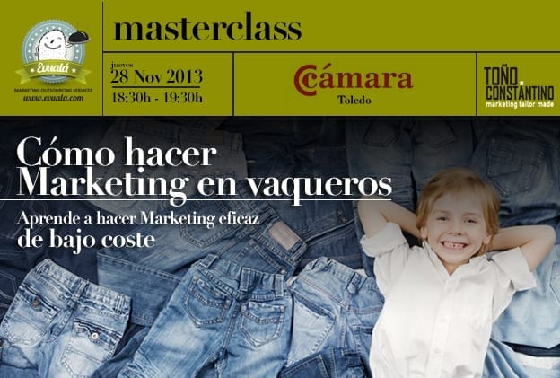 Marketing en vaqueros. Marketing eficaz a bajo coste. Toño Constantino. Antonio Constantino