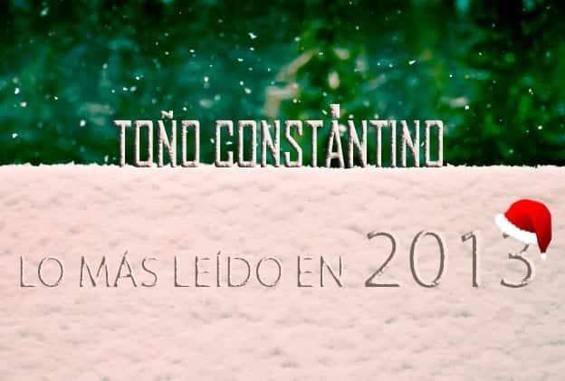 Lo más leído del 2013. Toño Antonio Constantino