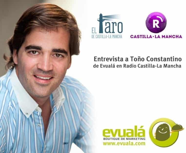Entrevista a Toño Constantino sobre Marketing en Radio Castilla-La Mancha