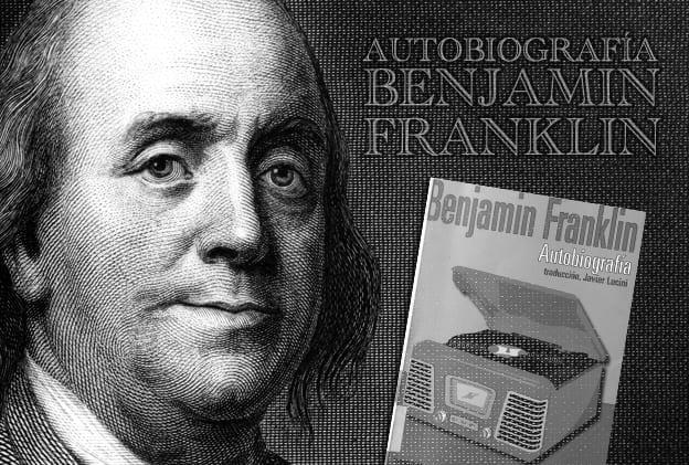 Virtudes y preceptos de Benjamin Franklin. Toño Antonio Constantino